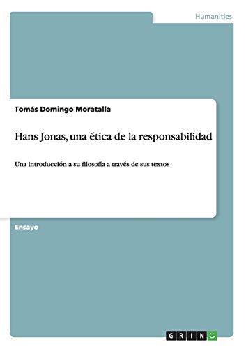 Hans Jonas, una ética de la responsabilidad: Una introducción a su filosofía a través de sus textos
