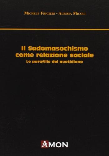 Il sadomasochismo come relazione sociale. Le parafilie del quotidiano