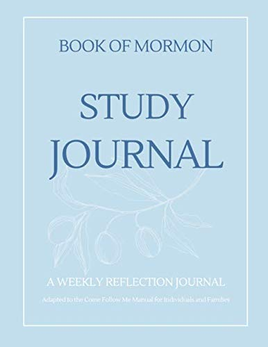The Book of Mormon Study Journal: A weekly Reflection Journal Adapted to the Come Follow Me Study Guide for Individuals and Families -  Powell, Crystal, Paperback