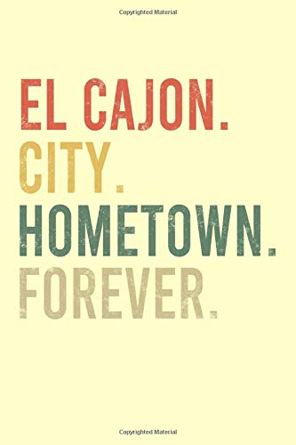 El Cajon City Hometown Forever Notebook: Cornell Notes Journal - 6 x 9, 120 Pages, Birthday Gift for Citizen, Cream Matte Finish