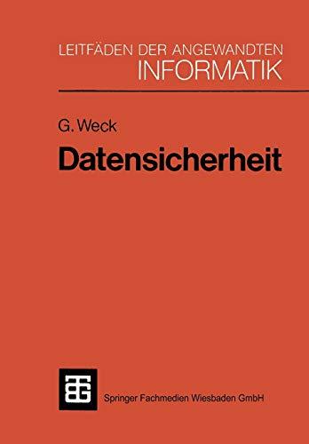 Datensicherheit: Methoden, Maßnahmen und Auswirkungen des Schutzes von Informationen (XLeitfäden der angewandten Informatik) (German Edition)