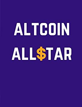 Altcoin Allstar  Cryptocurrency Journal Ledger Notebook / 100 Pages / Large 8.5 x 11 in  Daily Notebook Ledger   Volume 7