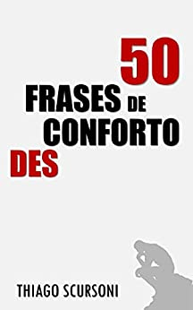 50 Frases de Desconforto por [Thiago Scursoni]