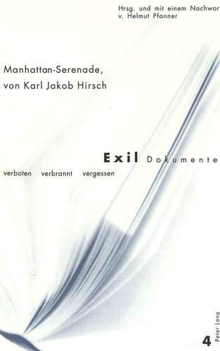 Manhattan-Serenade: Herausgegeben und mit einem Nachwort von Helmut Pfanner (Exil-Dokumente / verboten, verbrannt, vergessen, Band 4)