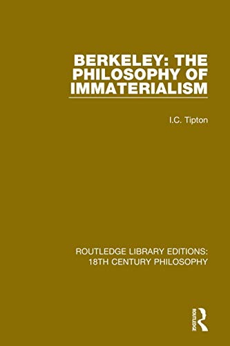 Berkeley: The Philosophy of Immaterialism (Routledge Library Editions: 18th Century Philosophy Book 2)