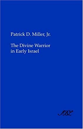 [( The Divine Warrior in Early Israel * * )] [by: D. Patrick Jr. Miller] [Jan-1973]