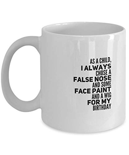 Cukudy Als kind koos ik altijd voor een valse neus en wat gezichtverf en een pruik voor mijn verjaardag koffiemok Cup 11oz Verjaardag