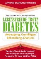 Lebensfreude trotz Diabetes: Vorbeugung. Grundlagen. Behandlung. Chancen.