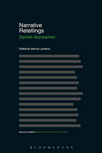 Narrative Retellings: Stylistic Approaches (Advances in Stylistics) (English Edition)