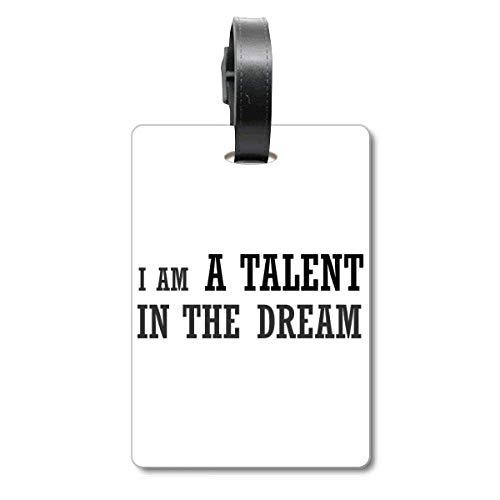 I Am A Talent In The Dream - Etiqueta de identificación para Maleta, diseño con Texto en inglés I Am A Talent In The Dream