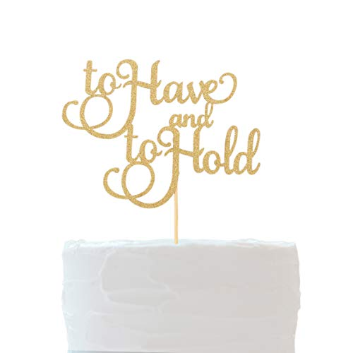 Wedding Bridal Shower Anniversary Cake Toppers Glitter Gold Bachelorette Cake Toppers Party Decoration Favors (to have and to hold)