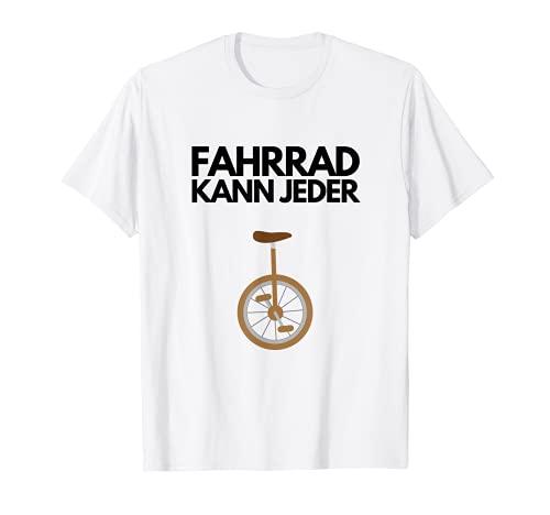 Einrad Fahrrad Kann Jeder Einradfahrer Unicycle Geschenkidee T-Shirt