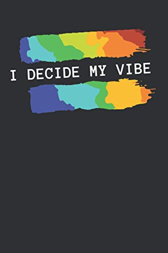I Decide My Vibe: A Notebook Appreication Gift For LGBTQ Community!