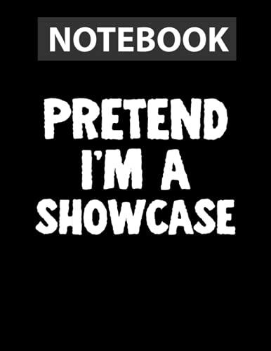 Pretend I'm A Showcase Funny Halloween Costume Humor College Ruled Notebook 8.5x11 inch