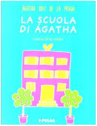 La scuola di Ágatha. Ediz. illustrata