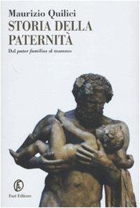 Storia della paternità. Dal pater familias al mammo