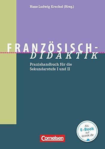 Fachdidaktik: Französisch-Didaktik - Praxishandbuch für die Sekundarstufe I und II - Buch
