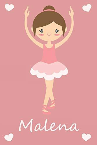 Malena: modernes personalisiertes Ballerina Schreibheft / Notizbuch / Tagebuch | viele Vornamen verfügbar | 100 Seiten | liniert | Ballett Tagebuch | ... Geschenkidee für Mädchen (German Edition)