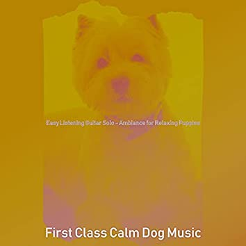 Easy Listening Guitar Solo - Ambiance for Relaxing Puppies