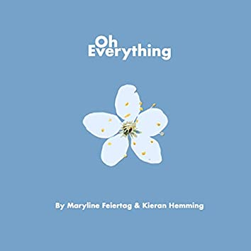 Oh Everything (feat. Maryline Feiertag)