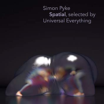 Spatial, Selected by Universal Everything