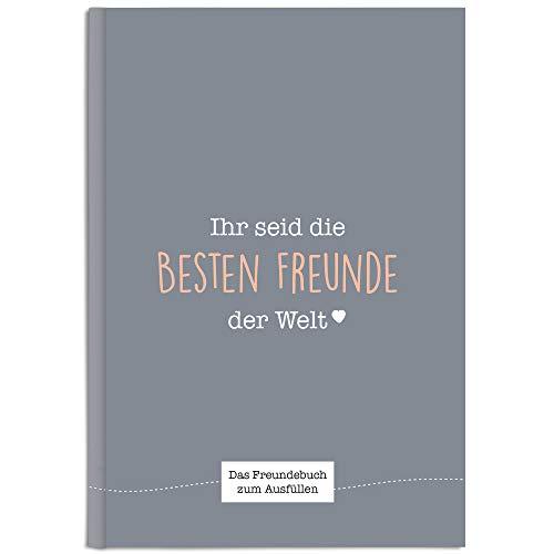 Ihr seid die besten Freunde der Welt: Ein einzigartiges Freundebuch zum Ausfüllen (schiefergrau)