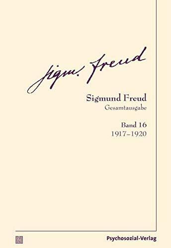 Gesamtausgabe (SFG), Band 16: 1917–1920 (Bibliothek der Psychoanalyse)