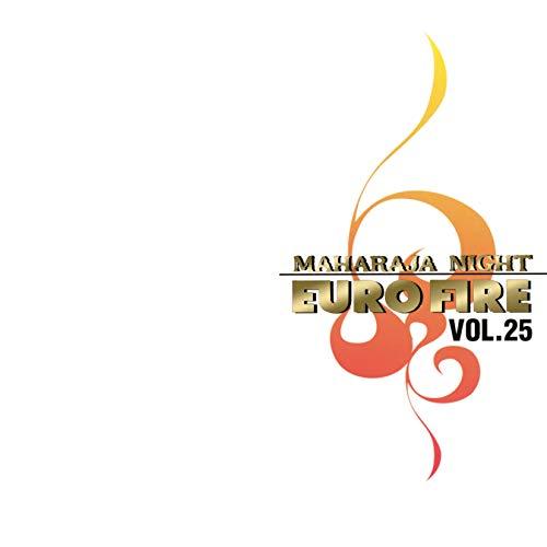 MAHARAJA NIGHT EURO FIRE VOL.25