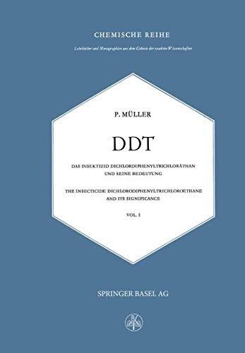 DDT Das Insektizid Dichlordiphenyltrichloräthan und Seine Bedeutung: The Insecticide Dichlorodiphenyltrichloroethane and its Significance (Lehrbücher ... der exakten Wissenschaften (9), Band 9)