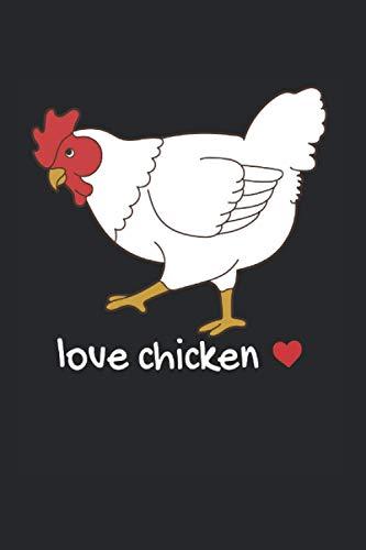 Love Chicken   Hähnchen Motiv Camping Tagebuch: Notizbuch A5 120 Seiten liniert