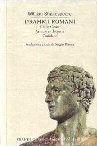 Drammi romani: Giulio Cesare-Antonio e Cleopatra-Coriolano (Grandi classici tascabili)