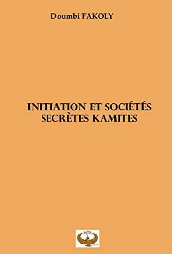 Initiation et Societes Secrètes Kamites