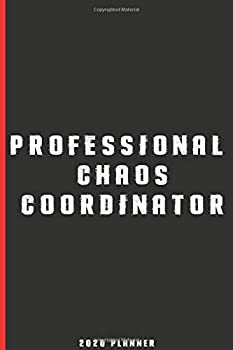 Paperback Professional Chaos Coordinator: 2020 Planner - Lined Blank Notebook Journal, Funny Notebook : 100 Pages, High Quality Cover and (6 X 9) Inches in Size Book