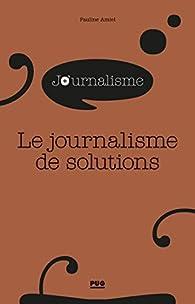 Le journalisme de solutions par Pauline Amiel