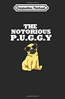 Composition Notebook: Pug Notorious P.u.g.g.y Dog Puggy Pet Animal Journal/Notebook Blank Lined Ruled 6x9 110 Pages
