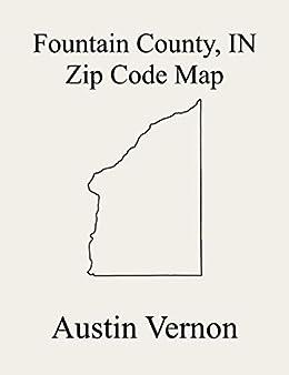 Fountain County Indiana Zip Code Map Includes Davis Cain