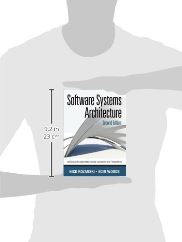 Software Systems Architecture: Working With Stakeholders Using Viewpoints and Perspectives (2nd Edition)