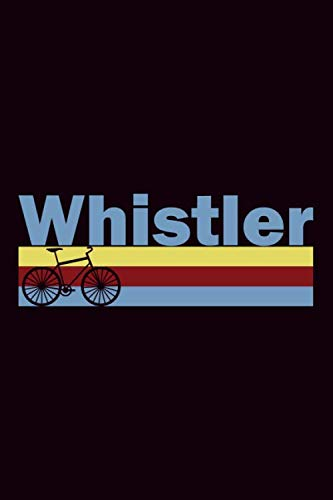Whistler: Fahrradtour Radtour Tagebuch| Notizbuch Für Mountainbiker, Radsportler, Radfahrer Und Fahrrad Fans, 120 Seiten Linierte Seiten, 6 X 9 Zoll (Ca. Din A5), Softcover Mit Matt.