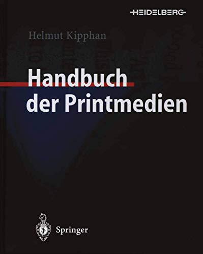 Handbuch der Printmedien: Technologien und Produktionsverfahren