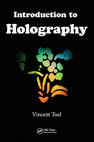 Introduction to Holography (Series in Optics and Optoelectronics)