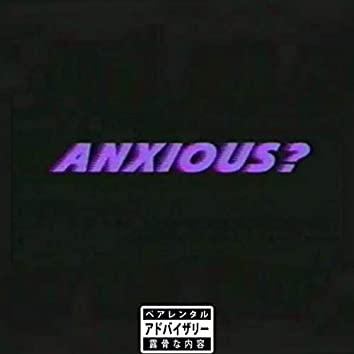 Anxious (feat. NFG Duck)