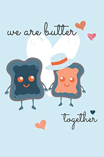 we are butter together: valentine notebook