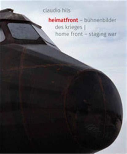 Claudio Hils: Heimatfront – Bühnenbilder des Krieges | Home Front – Staging Wars (Fotografie)