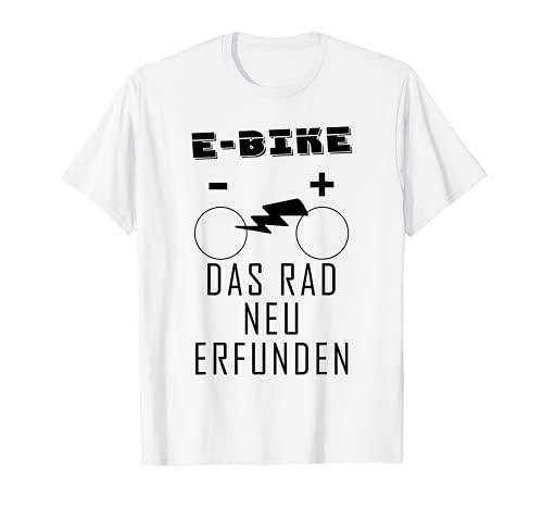 elektrofahrrad e-bike ebike Fahrrad Das Rad Neu Erfunden T-Shirt