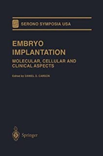 Embryo Implantation: Molecular, Cellular and Clinical Aspects (Serono Symposia USA)