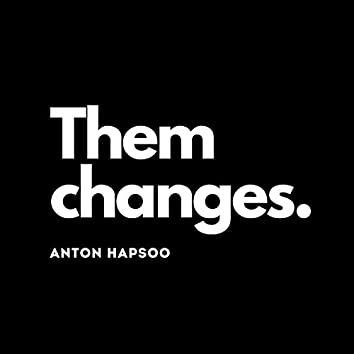 Them Changes