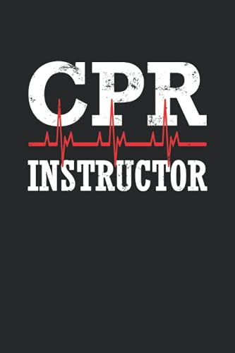 CPR Instructor Lined Notebook: EMS First Aid AED Certified CPR Journal 120 Pages 6x9 Inch - CPR Instructor Gifts