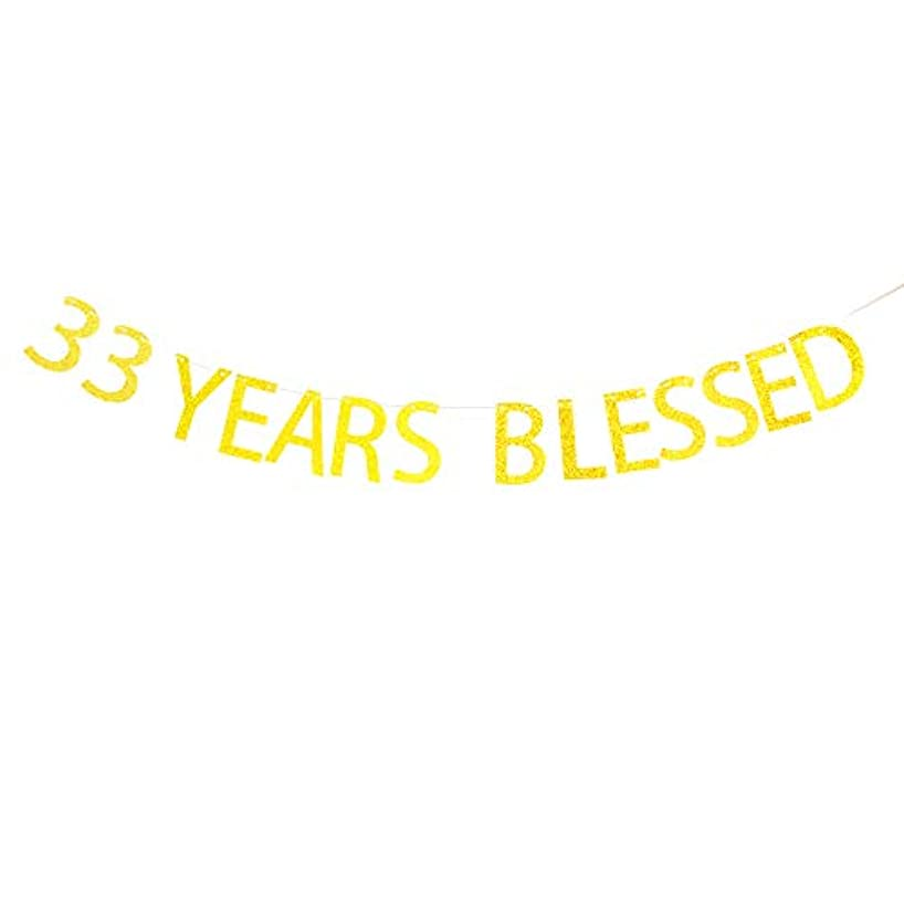 33 Years Blessed Banner Gold Sparkling Letters for 33rd Birthday Party Decorations,33rd Anniversary Party Decorations