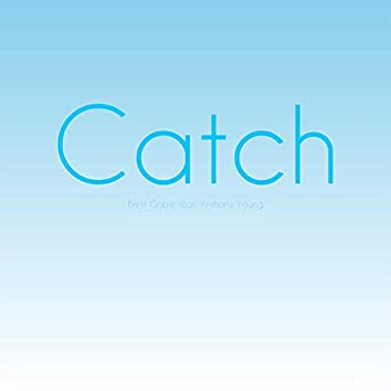 Catch (feat. Anthony Young)
