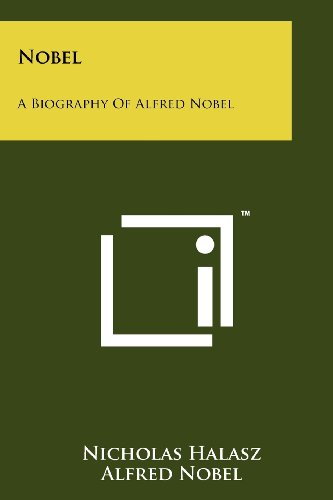 Nobel: A Biography Of Alfred Nobel